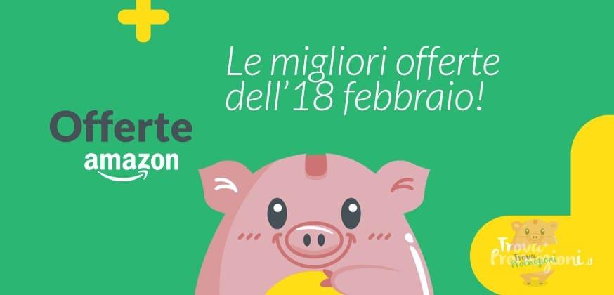 martedì 18 febbraio offerte amazon